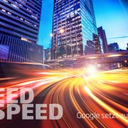 The Need for Speed. Der neue Google Mobile Index.